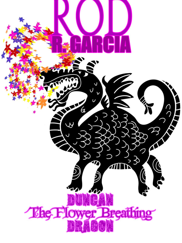 Rod R. Garcia's – Duncan: The Flower Breathing Dragon