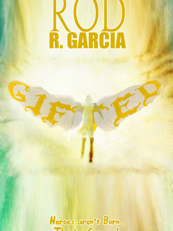 Rod R. Garcia's – GIFTED