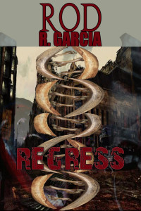 Rod R. Garcia - 'REGRESS'