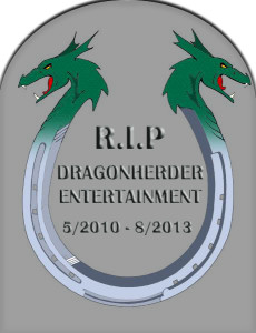RIP Dragonherder Entertainment